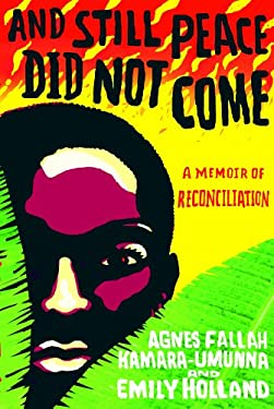 And Still Peace Did Not Come: A Memoir of Reconciliation 9781401323578