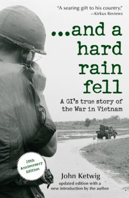 And a Hard Rain Fell: A GI's True Story of the War in Vietnam 9781402210358