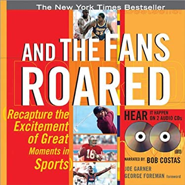 And the Fans Roared with 2 CDs: Recapture the Excitement of Great Moments in Sports [With 2 CDs]