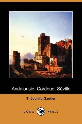 Andalousie: Cordoue, Seville (Dodo Press) 9781409977209