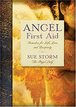 Angel First Aid: Remedies for Life, Love, and Prosperity 9781402770876