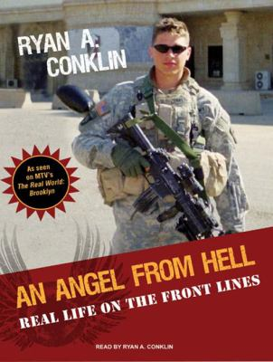 An Angel from Hell: Real Life on the Front Lines 9781400114085