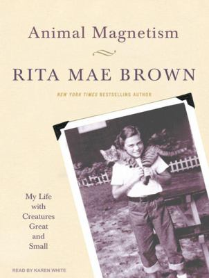 Animal Magnetism: My Life with Creatures Great and Small 9781400163229