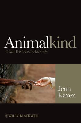 Animalkind: What We Owe to Animals 9781405199384