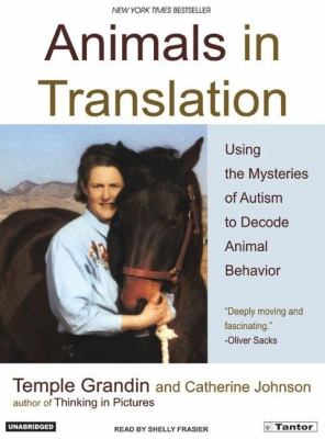 Animals in Translation: Using the Mysteries of Autism to Decode Animal Behavior 9781400151462