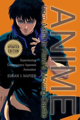 Anime from Akira to Howl's Moving Castle: Experiencing Contemporary Japanese Animation 9781403970510