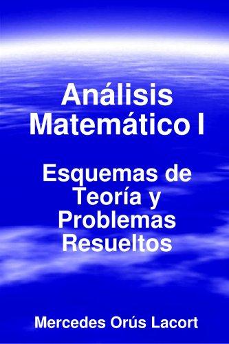 Anlisis Matemtico I - Esquemas de Teora y Problemas Resueltos 9781409231349