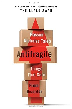 Antifragile: Things That Gain from Disorder 9781400067824