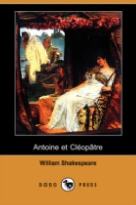 Antoine Et Cleopatre (Dodo Press) 9781409909316