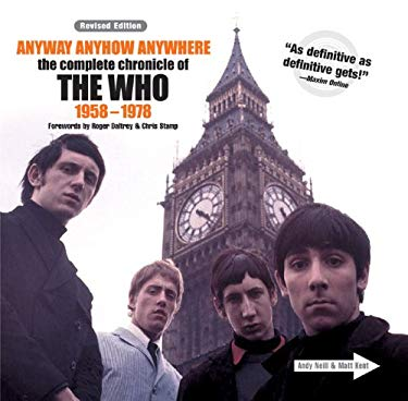 Anyway Anyhow Anywhere: The Complete Chronicle of the Who 1958-1978 9781402728389