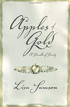Apples of Gold: A Parable of Purity 9781400070930