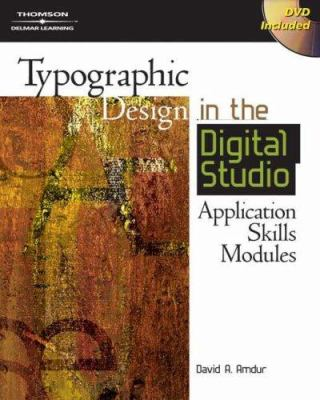Application Skills Modules for Amdur's Typographic Design in the Digital Studio 9781401880958