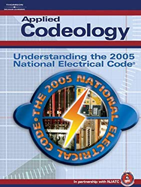 Applied Codeology: Understanding the 2005 National Electrical Code 9781401879938