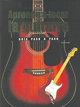 Aprende a Tocar La Guitarra 9781405481120
