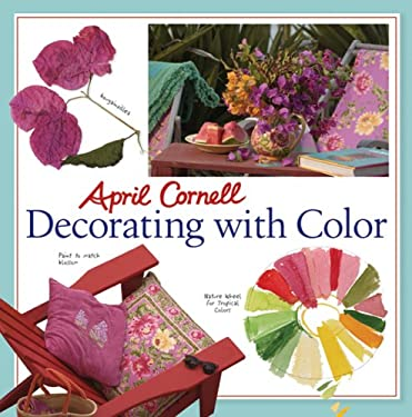 April Cornell Decorating with Color 9781402734571