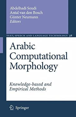 Arabic Computational Morphology: Knowledge-Based and Empirical Methods 9781402060458