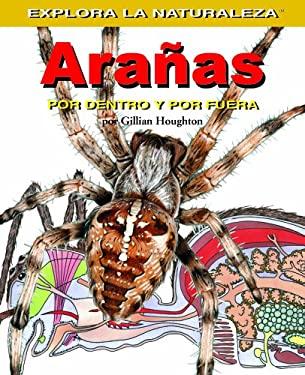 Aranas: Por Dentro y Por Fuera = Spiders 9781404228672