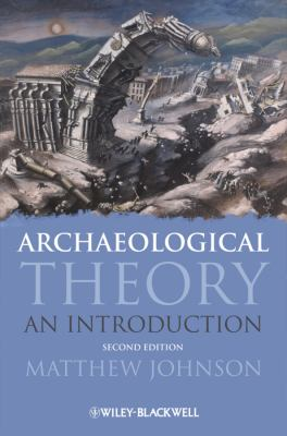 Archaeological Theory: An Introduction 9781405100144