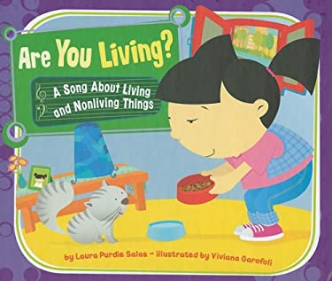 Are You Living?: A Song about Living and Nonliving Things 9781404853027