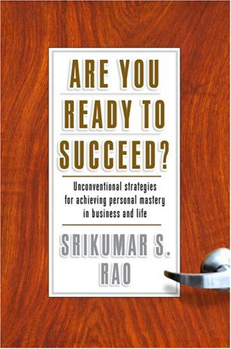 Are You Ready to Succeed?: Uncoventional Strategies for Achieving Personal Mastery in Business and Life 9781401301934