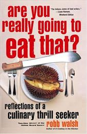 Are You Really Going to Eat That?: Reflections of a Culinary Thrill Seeker 6024585