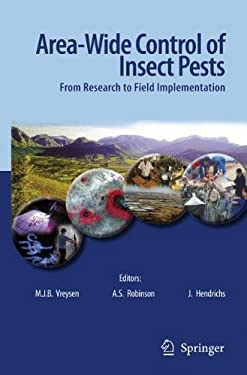 Area-Wide Control of Insect Pests: From Research to Field Implementation 9781402060588