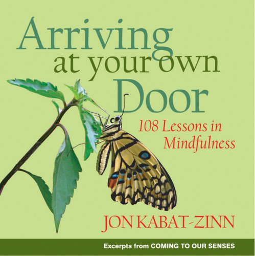 Arriving at Your Own Door: 108 Lessons in Mindfulness 9781401303617