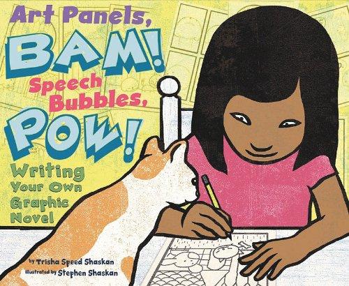 Art Panels, BAM! Speech Bubbles, POW!: Writing Your Own Graphic Novel 9781404860162