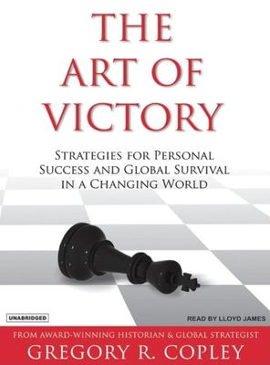 The Art of Victory: Strategies for Success and Survival in a Changing World 9781400153121