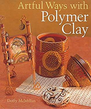 Artful Ways with Polymer Clay 9781402702822