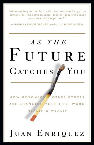 As the Future Catches You: How Genomics & Other Forces Are Changing Your Life, Work, Health & Wealth 9781400047741