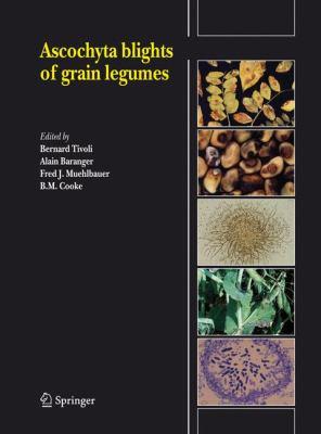 Ascochyta Blights of Grain Legumes 9781402060649
