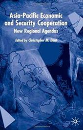 Asia-Pacific Economic and Security Co-Operation: New Regional Agendas