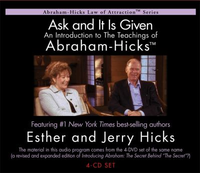 Ask and It Is Given: An Introduction to the Teachings of Abraham-Hicks 9781401935580