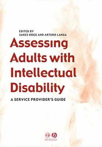 Assessing Adults with Intellectual Disabilities: A Service Providers' Guide 9781405102209