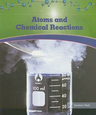 Atoms and Chemical Reactions 9781404221628