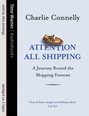 Attention All Shipping: A Journey Round the Shipping Forecast 9781405501118