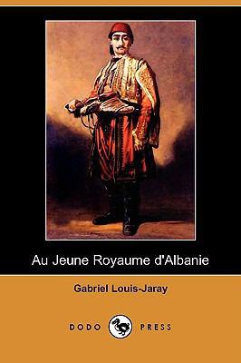 Au Jeune Royaume D'Albanie (Dodo Press) 9781409952954