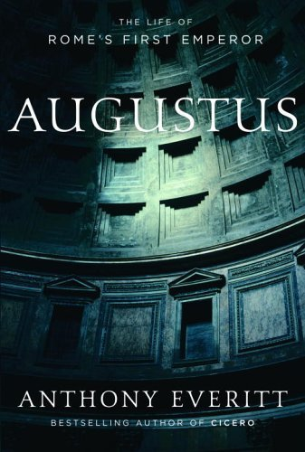 Augustus: The Life of Rome's First Emperor 9781400061280