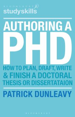 Authoring a PH.D.: How to Plan, Draft, Write and Finish a Doctoral Thesis or Dissertation 9781403905840
