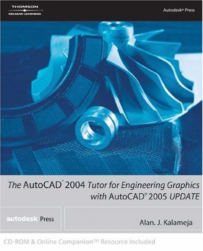 AutoCAD 2004 Tutor for Engineering Graphics with AutoCAD 2005 Update [With CD] 9781401883898