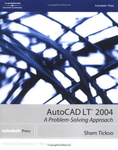 AutoCAD LT 2004: A Problem-Solving Approach 9781401851347