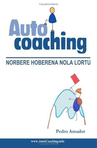 Autocoaching: Norbere Hoberena Nola Lortu (Eus)