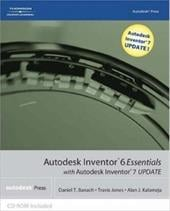 Autodesk Inventor 6 Essentials with Autodesk Inventor 7 Update [With CDROM]