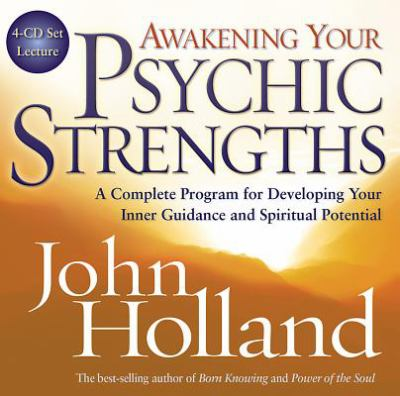 Awakening Your Psychic Strengths: A Complete Program for Developing Your Inner Guidance and Spiritual Potential 9781401918651