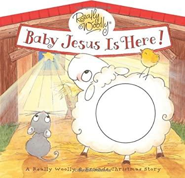 Baby Jesus Is Here! 9781400311002