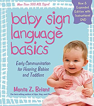 Baby Sign Language Basics: Early Communication for Hearing Babies and Toddlers [With DVD] 9781401921590