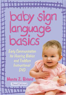 Baby Sign Language Basics: Early Communication for Hearing Babies and Toddlers, New & Expanded Edition 9781401921613