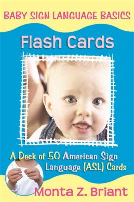 Baby Sign Language Flash Cards: A 50-Card Deck Plus Dear Friends Card 9781401917708