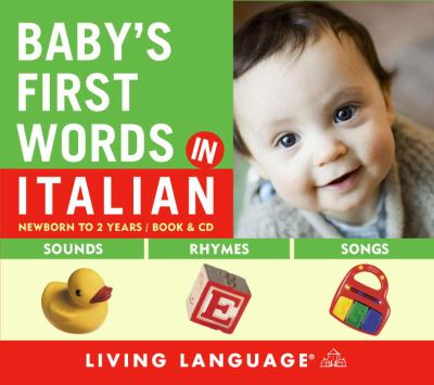 Baby's First Words in Italian: Newborn to 2 Years [With Lyric Sheet and Booklet] 9781400023660